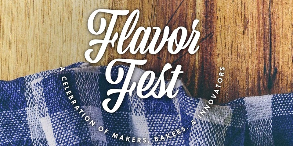 Flavor Fest: Celebration of Makers, Bakers, and Innovators